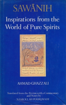 Sawanih. Inspirations from the World of Pure Spirits. Ahmad Ghazzali