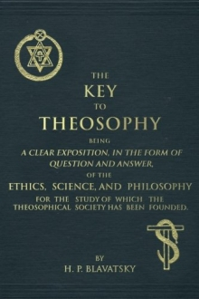 H.P. Blavatsky. The Key to Theosophy.